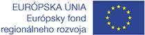 EURÓPSKA ÚNIA - Európsky fond regionálneho rozvoja